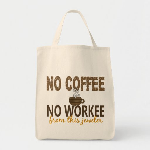 Ningún café ningún joyero de Workee Bolsa Lienzo