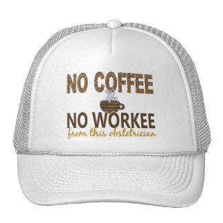 Ningún café ningún obstétrico de Workee Gorro De Camionero