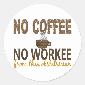 Ningún café ningún obstétrico de Workee Pegatina Redonda