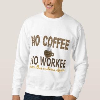 Ningún café ningún oficial de aduanas de Workee Suéter
