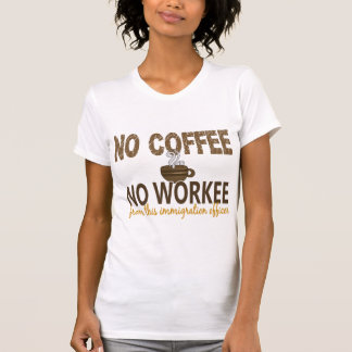 Ningún café ningún oficial de la inmigración de camisetas