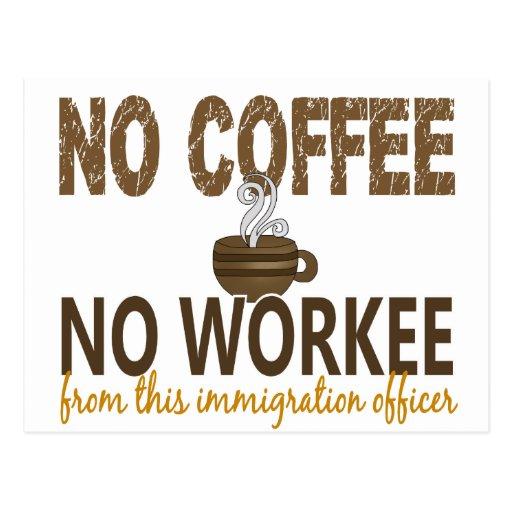 Ningún café ningún oficial de la inmigración de postal