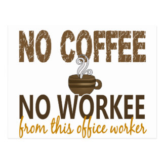 Ningún café ningún oficinista de Workee Tarjeta Postal