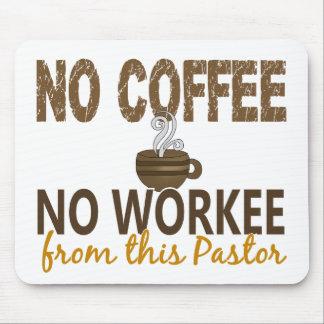 Ningún café ningún pastor de Workee Tapetes De Raton