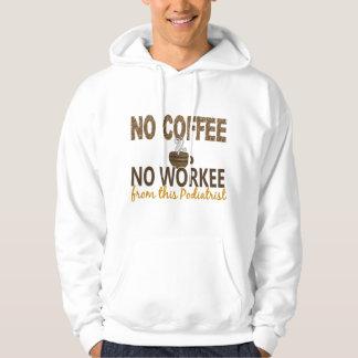 Ningún café ningún Podiatrist de Workee Suéter Con Capucha