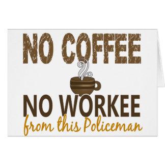 Ningún café ningún policía de Workee Felicitacion