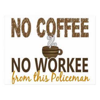 Ningún café ningún policía de Workee Tarjeta Postal