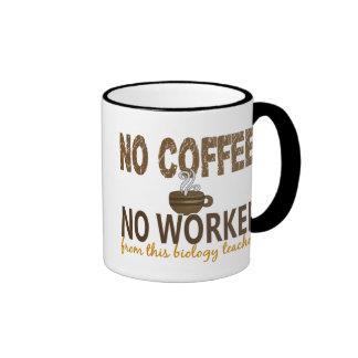 Ningún café ningún profesor de biología de Workee Taza De Café