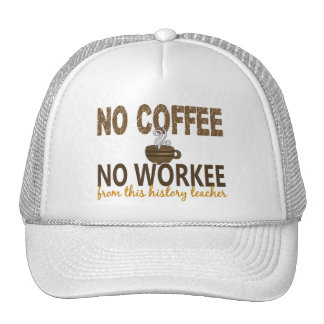 Ningún café ningún profesor de la historia de Work Gorro