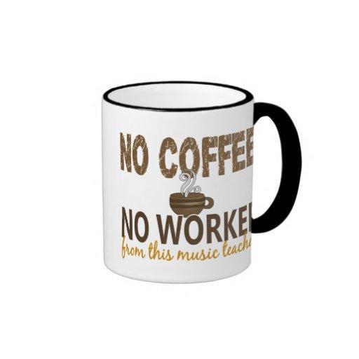 Ningún café ningún profesor de música de Workee Tazas