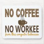 Ningún café ningún técnico del ordenador de Workee Tapete De Ratones