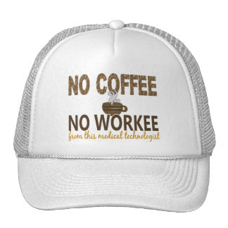 Ningún café ningún tecnólogo médico de Workee Gorras De Camionero