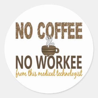 Ningún café ningún tecnólogo médico de Workee Etiqueta Redonda