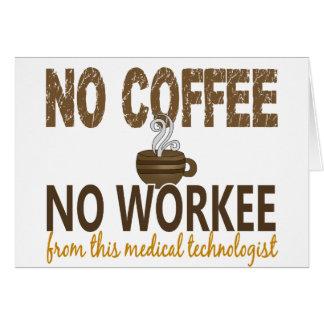 Ningún café ningún tecnólogo médico de Workee Tarjetón