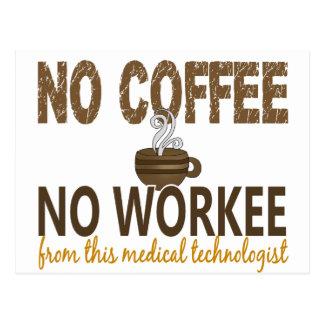 Ningún café ningún tecnólogo médico de Workee Tarjeta Postal