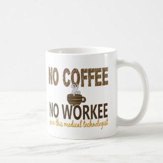 Ningún café ningún tecnólogo médico de Workee Taza