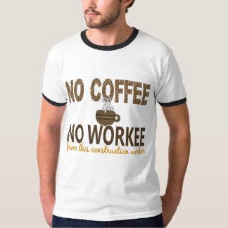 Ningún café ningún trabajador de construcción de remera