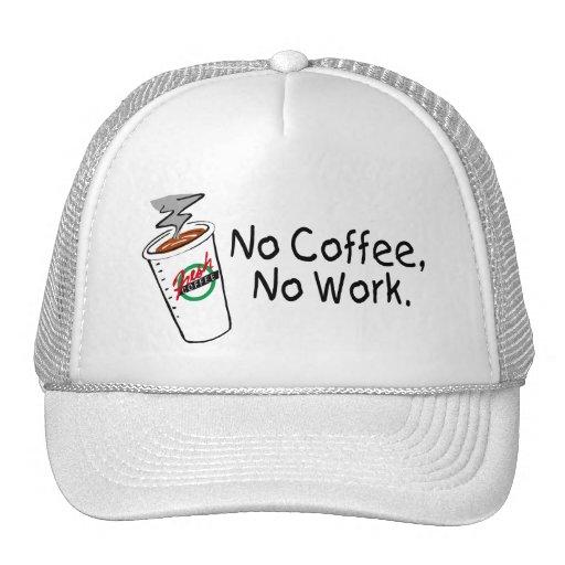 Ningún café ningún trabajo gorras