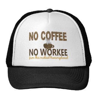 Ningún café ningún Transcriptionist médico de Work Gorro De Camionero