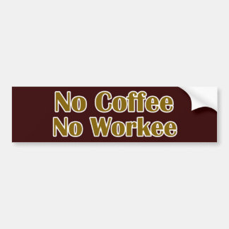 Ningún café ningún Workee Etiqueta De Parachoque