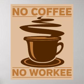 Ningún café ningún Workee Póster