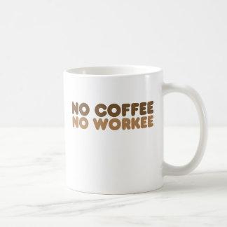 Ningún café ningún Workee Taza Clásica