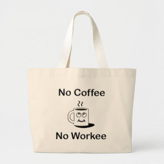 Ningún café ningún Workie Bolsa Tela Grande