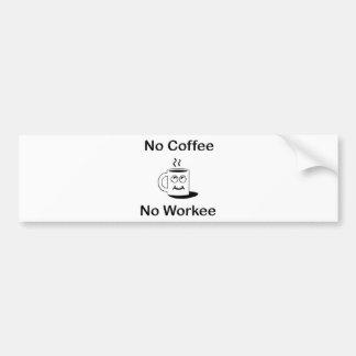 Ningún café ningún Workie Pegatina De Parachoque