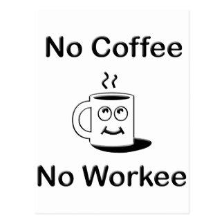 Ningún café ningún Workie Postales