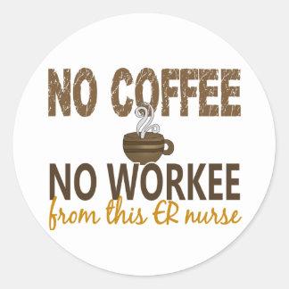 Ningún café ninguna enfermera de Workee ER Etiqueta Redonda