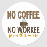 Ningún café ninguna enfermera de Workee Etiqueta Redonda