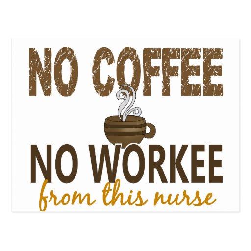Ningún café ninguna enfermera de Workee Tarjetas Postales
