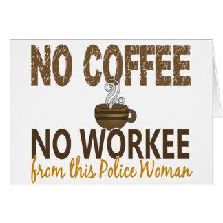 Ningún café ninguna mujer de la policía de Workee Felicitaciones