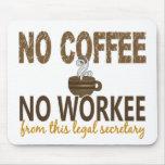 Ningún café ninguna secretaria legal de Workee Alfombrilla De Ratón
