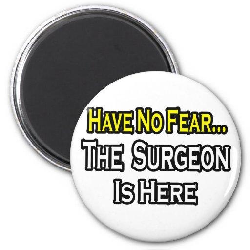 Ningún cirujano del miedo… iman