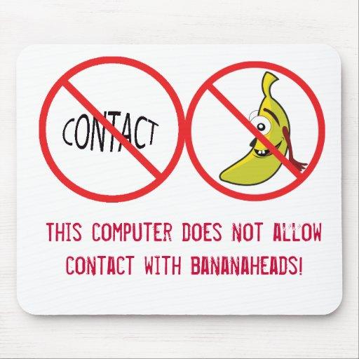 Ningún contacto con Bananaheads Mousepad Alfombrilla De Ratón