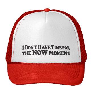 Ningún del tiempo momento ahora - gorra del