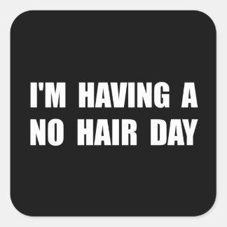 Ningún día del pelo pegatina cuadrada