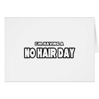 Ningún día del pelo tarjeta de felicitación