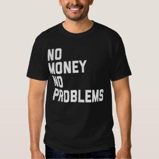 Ningún dinero ninguna camiseta de los problemas playera