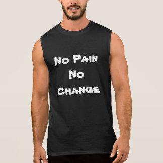 Ningún dolor ningún cambio camiseta sin mangas