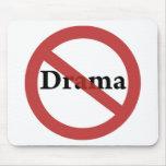 ¡Ningún drama permitido! Alfombrilla De Ratones