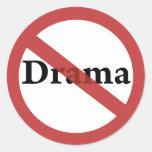 ¡Ningún drama permitido! Pegatina Redonda
