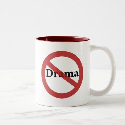 ¡Ningún drama permitido! Taza Dos Tonos