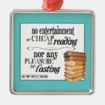 Ningún entretenimiento tan barato como lectura ornamento para reyes magos