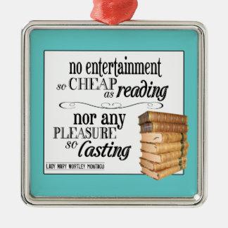 Ningún entretenimiento tan barato como lectura adorno cuadrado plateado