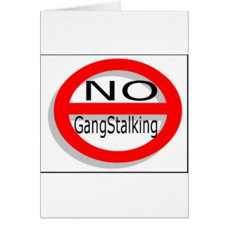 Ningún Gangstalking Tarjeta De Felicitación
