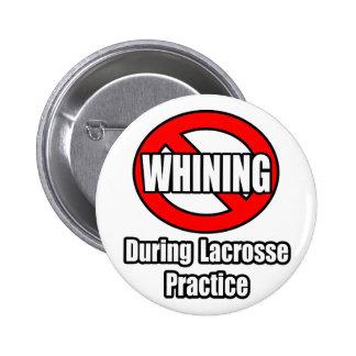 Ningún gimoteo durante la práctica de LaCrosse Pin Redondo De 2 Pulgadas