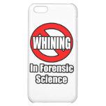 Ningún gimoteo en ciencia forense