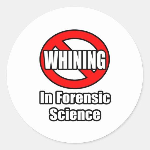 Ningún gimoteo en ciencia forense etiqueta redonda